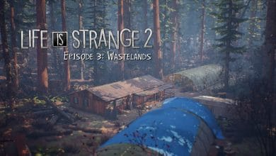 Photo of Between Life and Freedom – Life is Strange 2: Episode 3 Wastelands Review